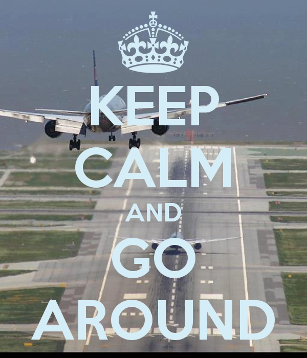 Good advice – are you current on go arounds?