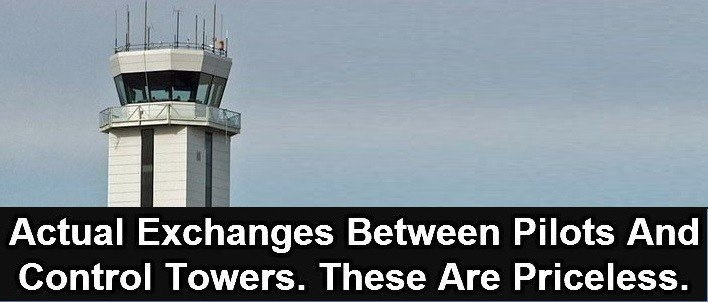 Actual Exchanges Between Pilots And Control Towers.